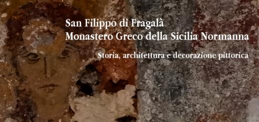 San Filippo di Fragalà. Monastero greco della Sicilia normanna - Storia, architettura e decorazione pittorica
